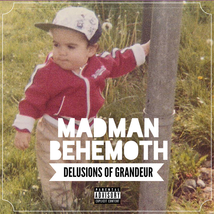 MADMAN BEHEMOTH - DELUSIONS OF GRANDEUR